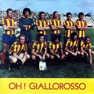 """""""Oh Giallorosso"""" inno del Lecce calcio del 1976"""